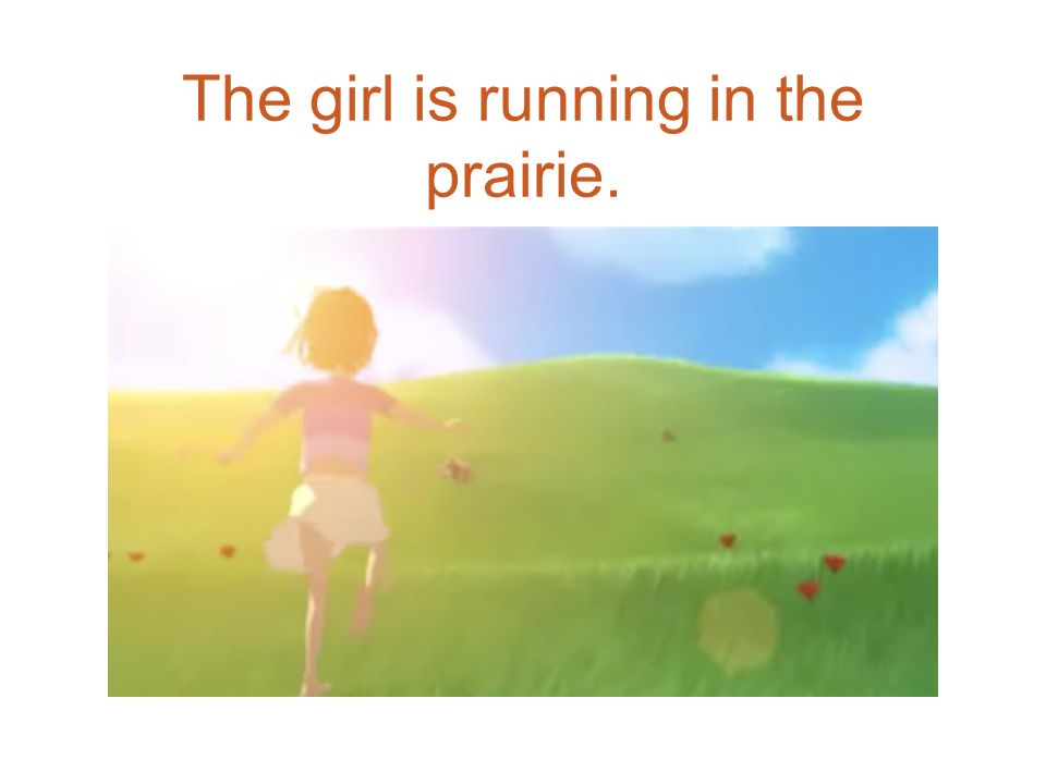 The girl is running in the prairie.