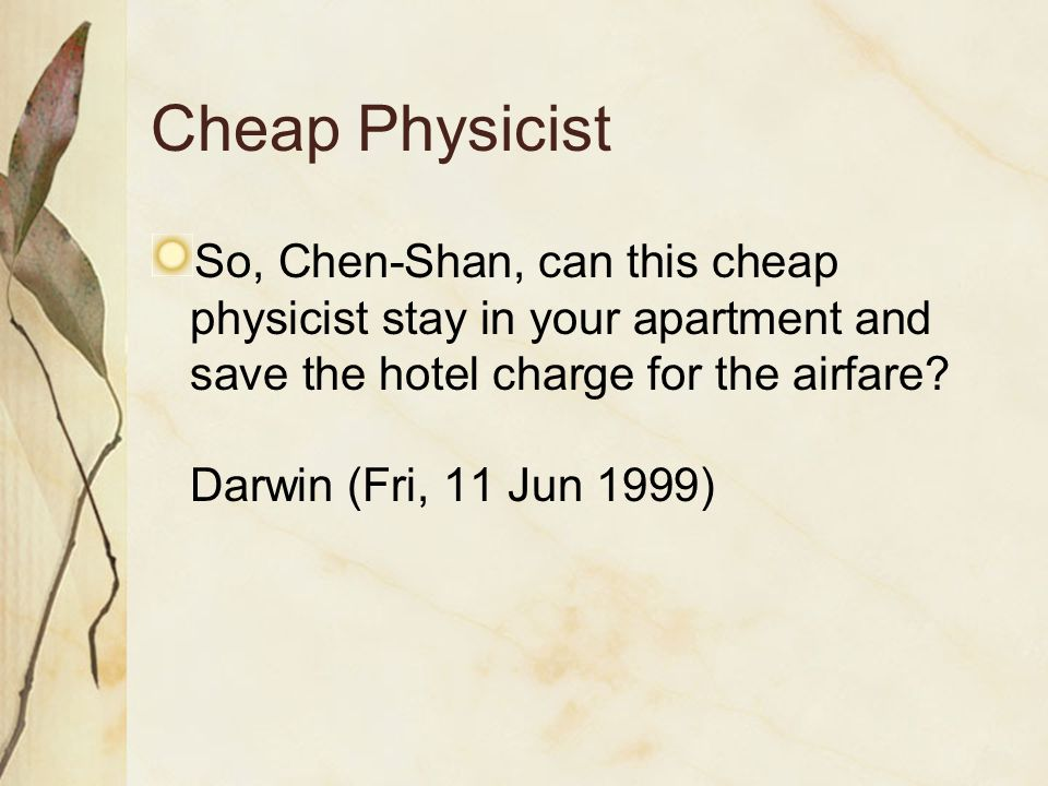 Dear Darwin: You are not only a great physicist, but also a wonderful tutor that inspires all of us.
