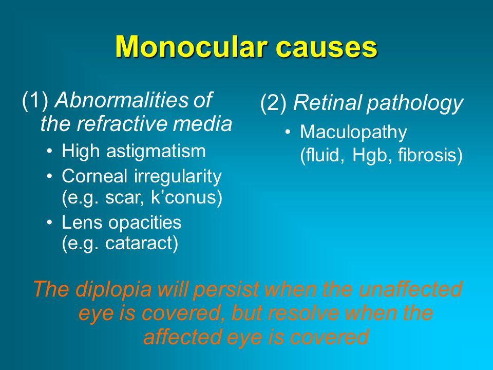 Binocular causes Now question #2: Is the diplopia the same in all fields gaze (comitant) or does it vary with gaze direction (incomitant).