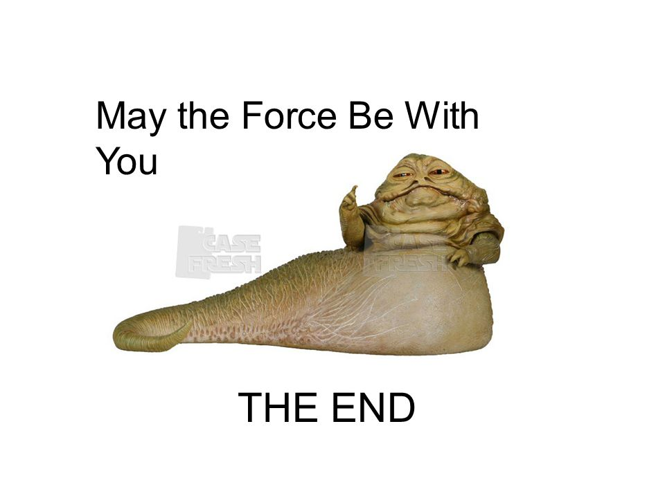 THE END May the Force Be With You