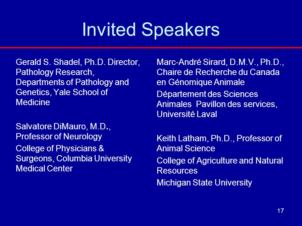 Invited Speakers Gerald S. Shadel, Ph.D. Director, Pathology Research, Departments of Pathology and Genetics, Yale School of Medicine Salvatore DiMaur