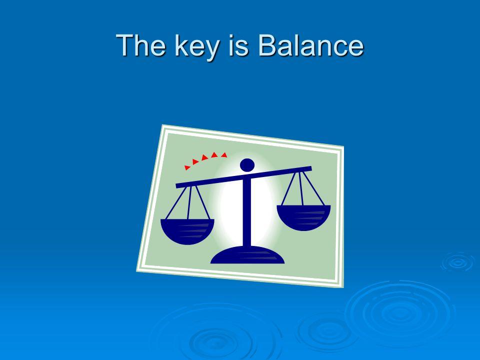 The key is Balance