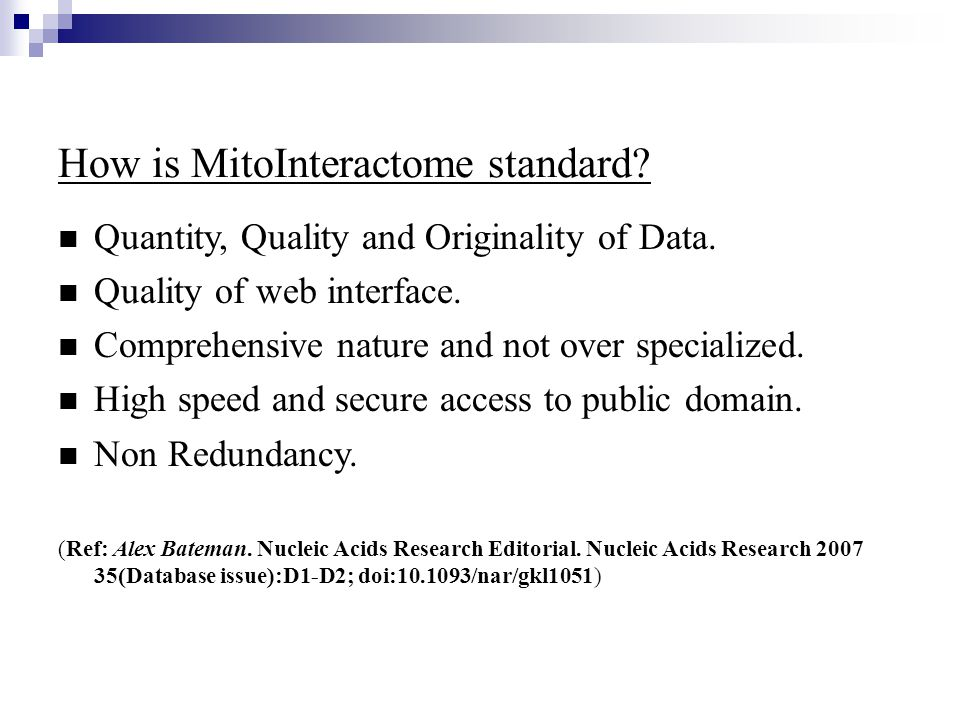 How is MitoInteractome standard? Quantity, Quality and Originality of Data. Quality of web interface. Comprehensive nature and not over specialized. H
