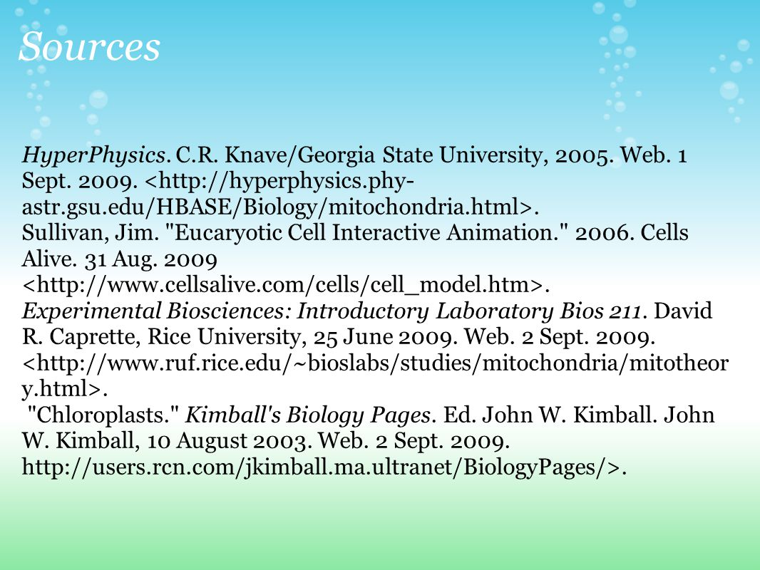 Sources HyperPhysics. C.R. Knave/Georgia State University, 2005.