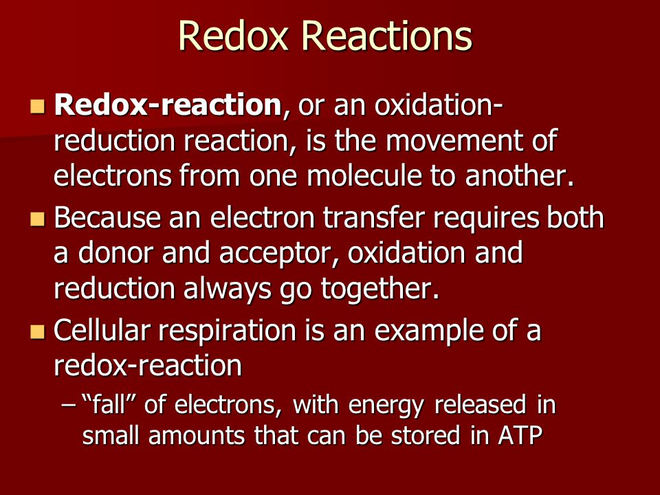 Redox Reactions Redox-reaction, or an oxidation- reduction reaction, is the movement of electrons from one molecule to another. Redox-reaction, or an