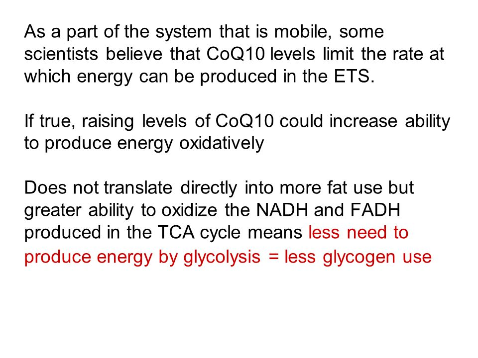 As a part of the system that is mobile, some scientists believe that CoQ10 levels limit the rate at which energy can be produced in the ETS.