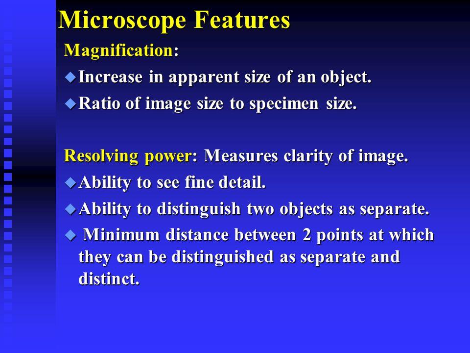 Microscopes Light Microscopes: Earliest microscopes used.