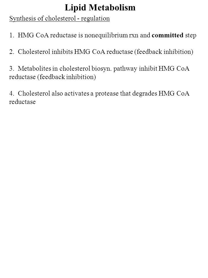 Lipid Metabolism Synthesis of cholesterol - regulation 1.
