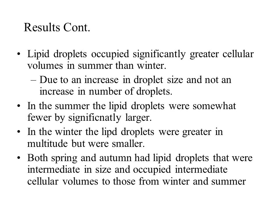 Results Cont. Lipid droplets occupied significantly greater cellular volumes in summer than winter.
