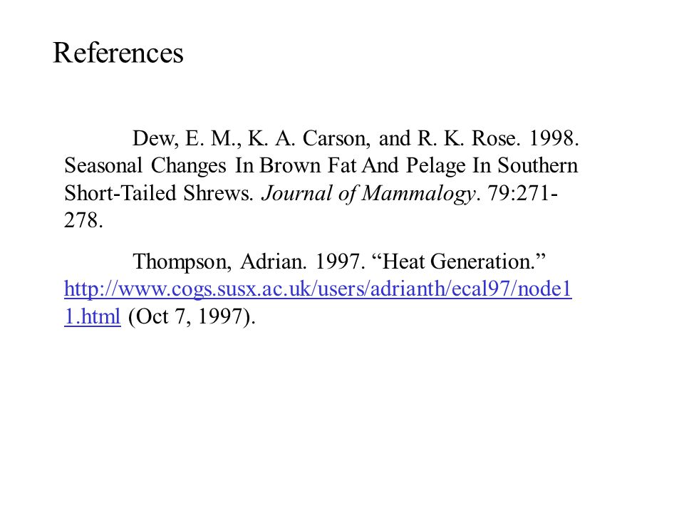 References Dew, E. M., K. A. Carson, and R. K.