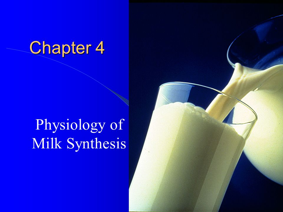 Chapter 4 Physiology of Milk Synthesis