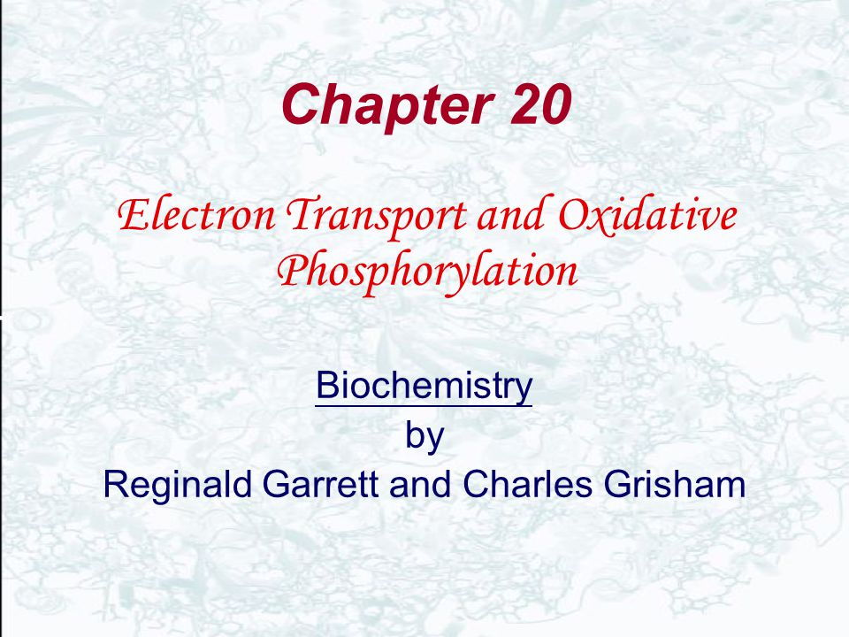 Chapter 20 Electron Transport and Oxidative Phosphorylation Biochemistry by Reginald Garrett and Charles Grisham