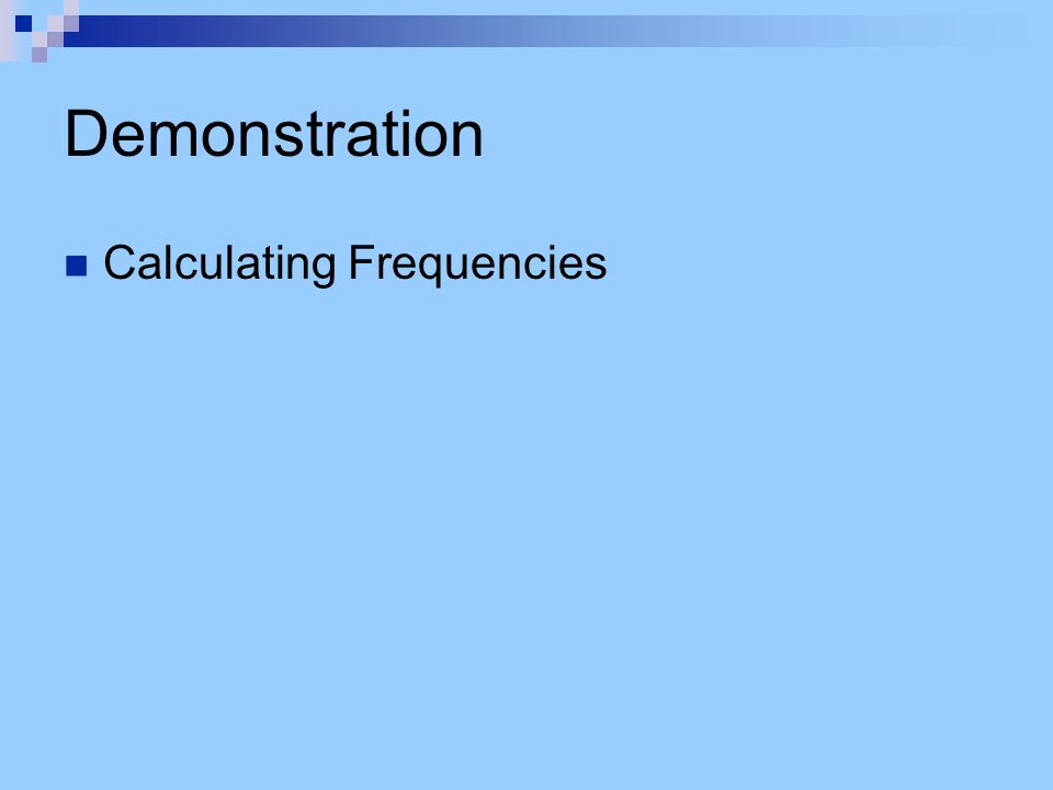 Demonstration Calculating Frequencies