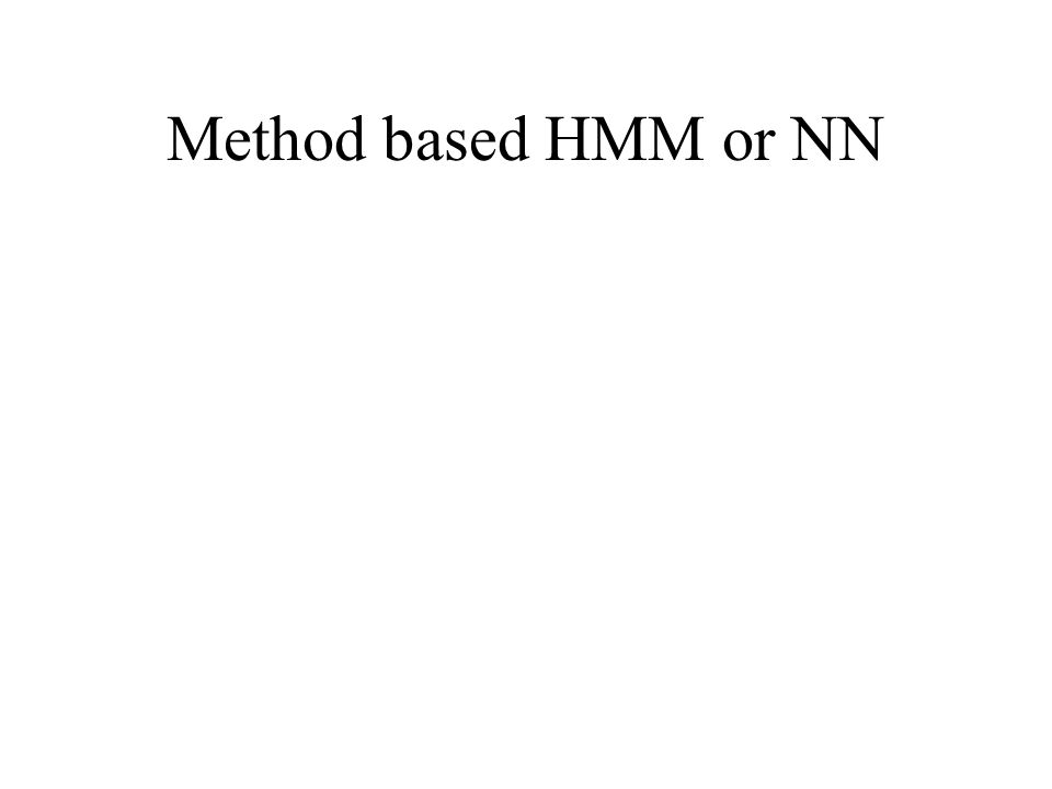 Method based HMM or NN