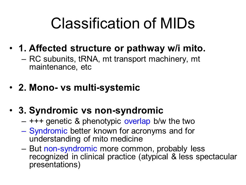 Classification of MIDs 1. Affected structure or pathway w/i mito.