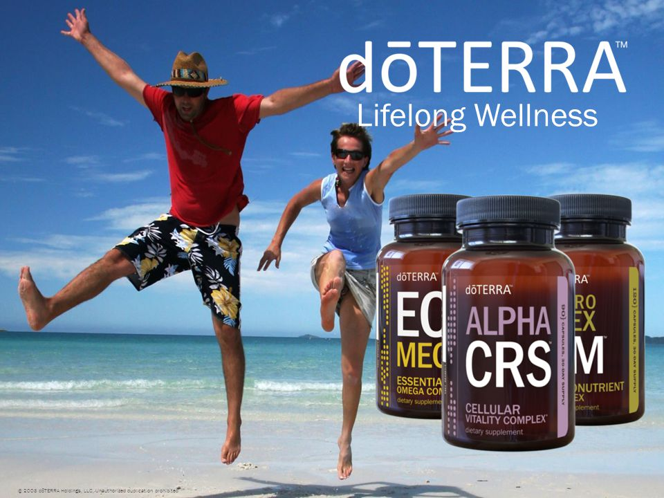Lifelong Wellness © 2008 dōTERRA Holdings, LLC, Unauthorized duplication prohibited