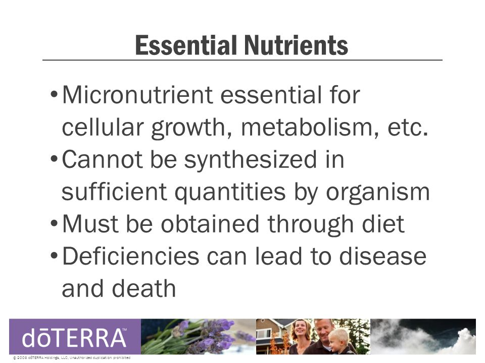 Essential Nutrients Micronutrient essential for cellular growth, metabolism, etc.