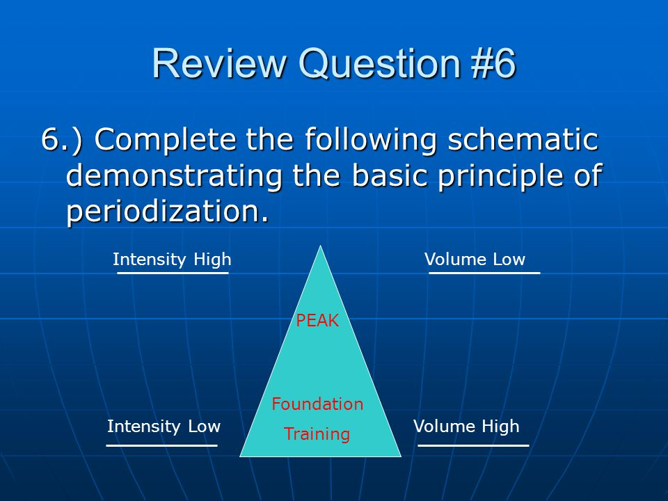 Review Question #7 7.) According to Matveyev's training phases which of the following is NOT a phase of training.