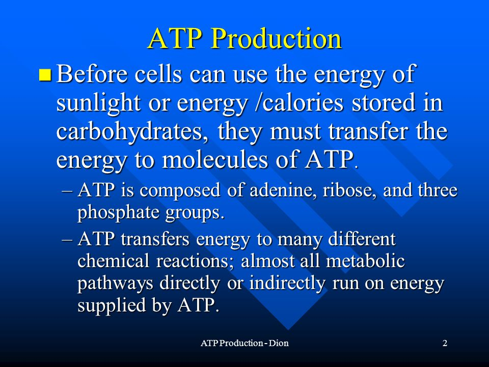 ATP Production - Dion3 ATP Production –ATP can donate a phosphate group (phosphorylation) to another molecule, which then becomes primed and energized for specific reactions.