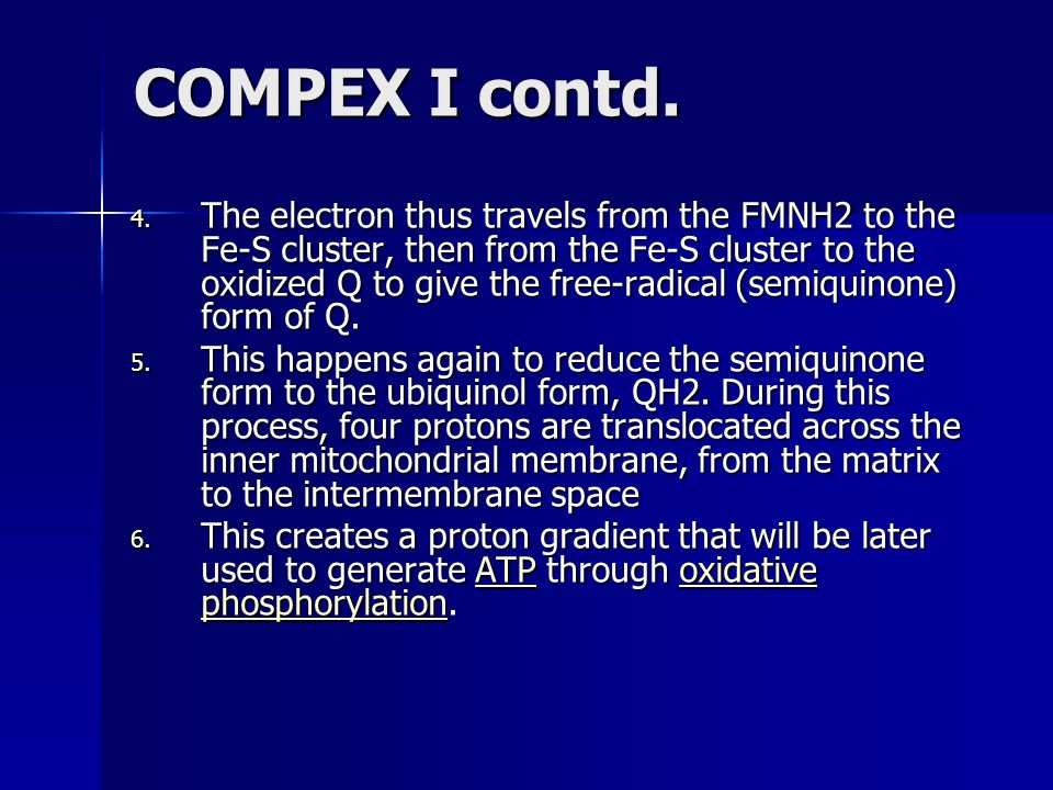 COMPEX I contd. 4. The electron thus travels from the FMNH2 to the Fe-S cluster, then from the Fe-S cluster to the oxidized Q to give the free-radical
