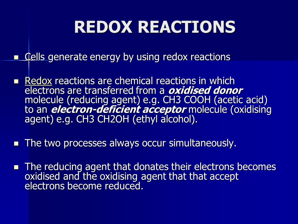REDOX REACTIONS Cells generate energy by using redox reactions Cells generate energy by using redox reactions Redox reactions are chemical reactions i