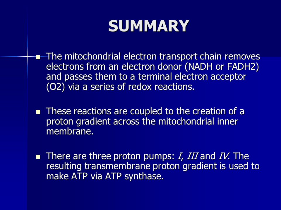 SUMMARY The mitochondrial electron transport chain removes electrons from an electron donor (NADH or FADH2) and passes them to a terminal electron acc