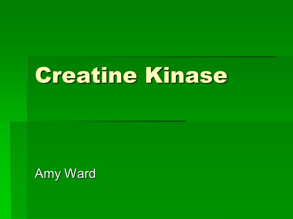 Creatine Kinase Amy Ward