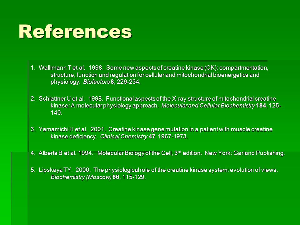References 1. Wallimann T et al. 1998.