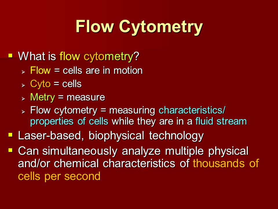 Flow Cytometry  What is flow cytometry.