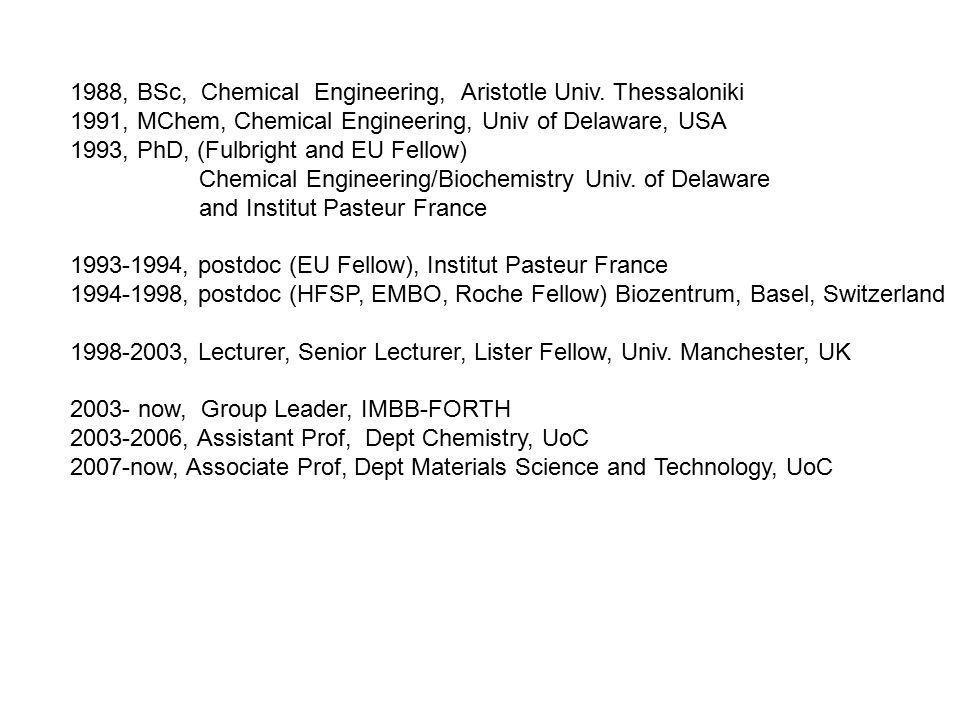1988, BSc, Chemical Engineering, Aristotle Univ.