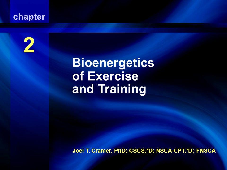 Bioenergetics of Exercise And Training Joel T.