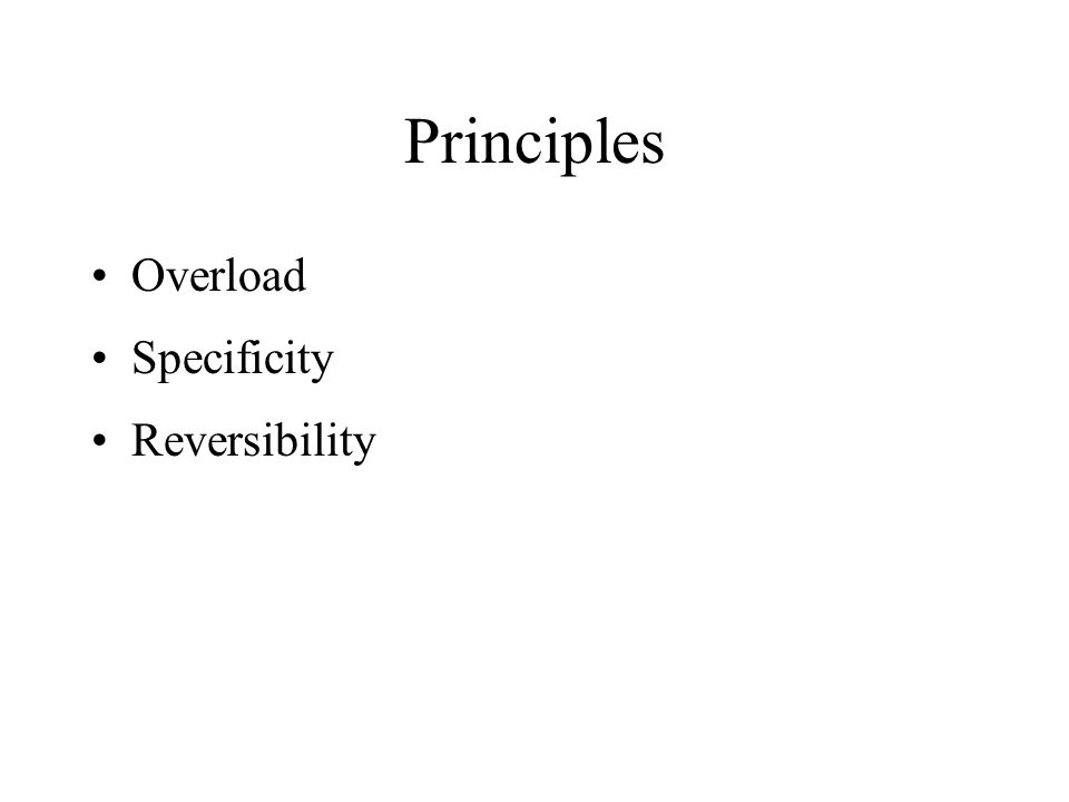 Principles Overload Specificity Reversibility