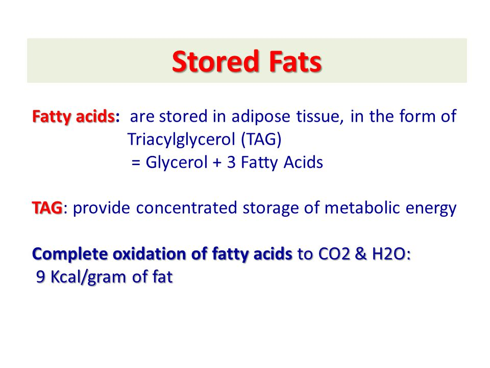 Lipids Metabolism. Fatty acids TAG Complete oxidation of fatty ...