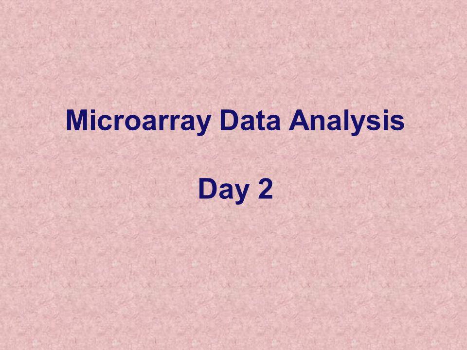 Microarray Data Analysis Day 2