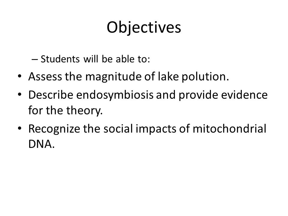 Objectives – Students will be able to: Assess the magnitude of lake polution.