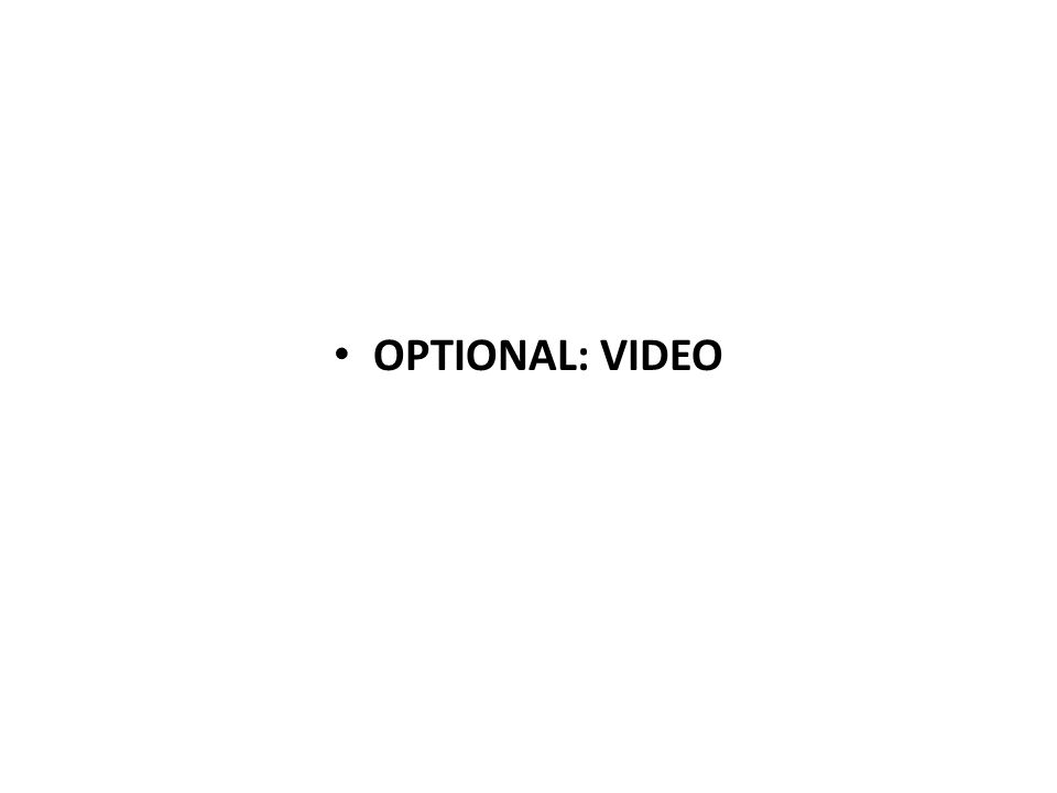 OPTIONAL: VIDEO