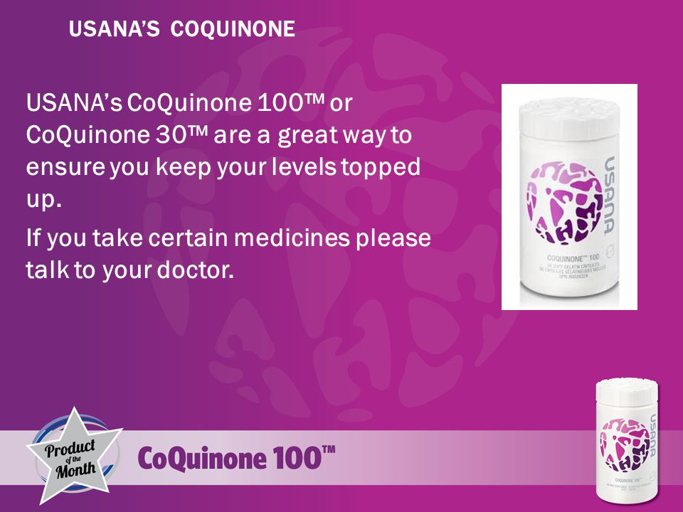 USANA's CoQuinone 100™ or CoQuinone 30™ are a great way to ensure you keep your levels topped up.