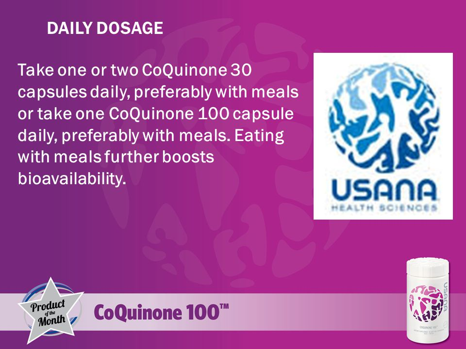Take one or two CoQuinone 30 capsules daily, preferably with meals or take one CoQuinone 100 capsule daily, preferably with meals.