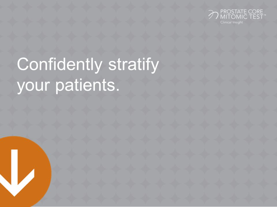 Confidently stratify your patients.