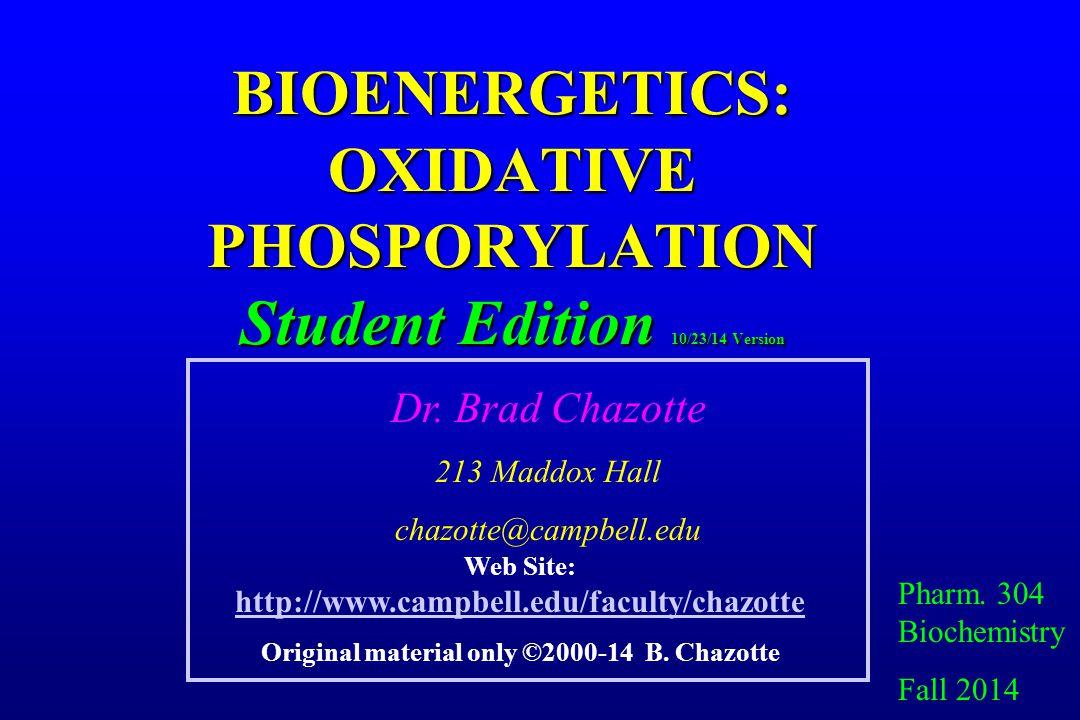 BIOENERGETICS: OXIDATIVE PHOSPORYLATION Student Edition 10/23/14 Version Pharm.