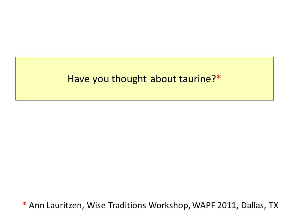 What is Taurine.