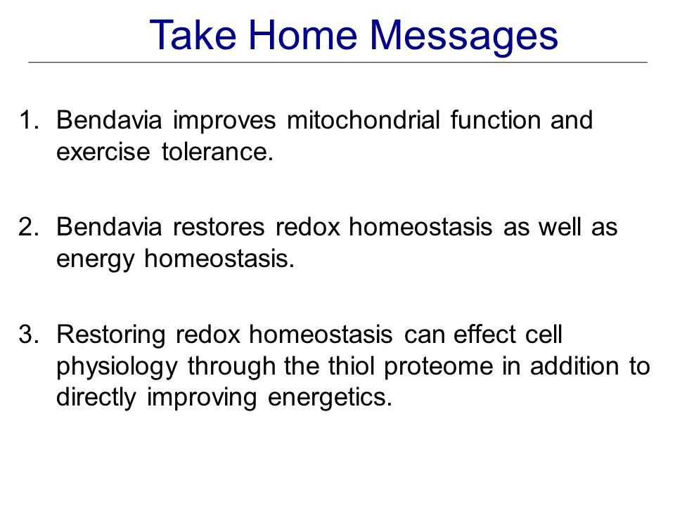 Take Home Messages 1.Bendavia improves mitochondrial function and exercise tolerance.