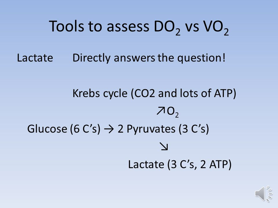 Tools to assess DO 2 vs VO 2 UOPTells me about perfusion, a big chunk of the equation, but doesn't exactly answer the question.