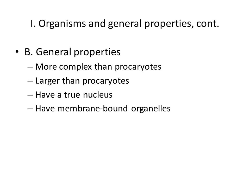 I. Organisms and general properties, cont. B.