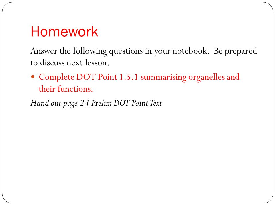 Homework Answer the following questions in your notebook.