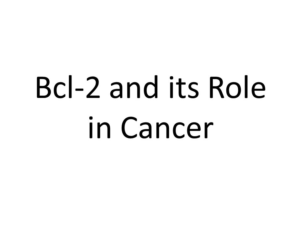 Bcl-2 and its Role in Cancer