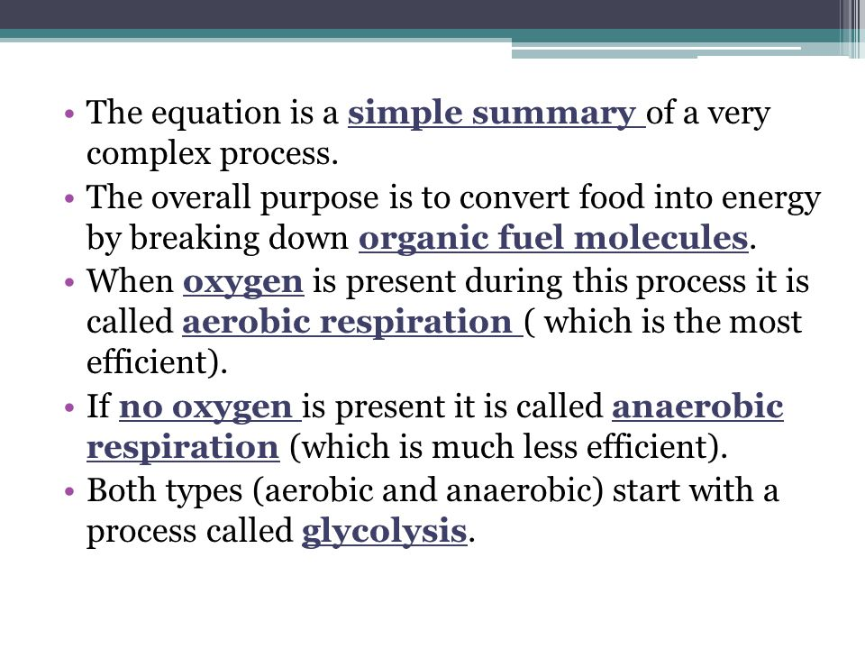 The equation is a simple summary of a very complex process. The overall purpose is to convert food into energy by breaking down organic fuel molecules