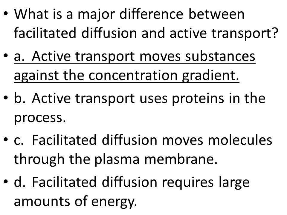 What is a major difference between facilitated diffusion and active transport.