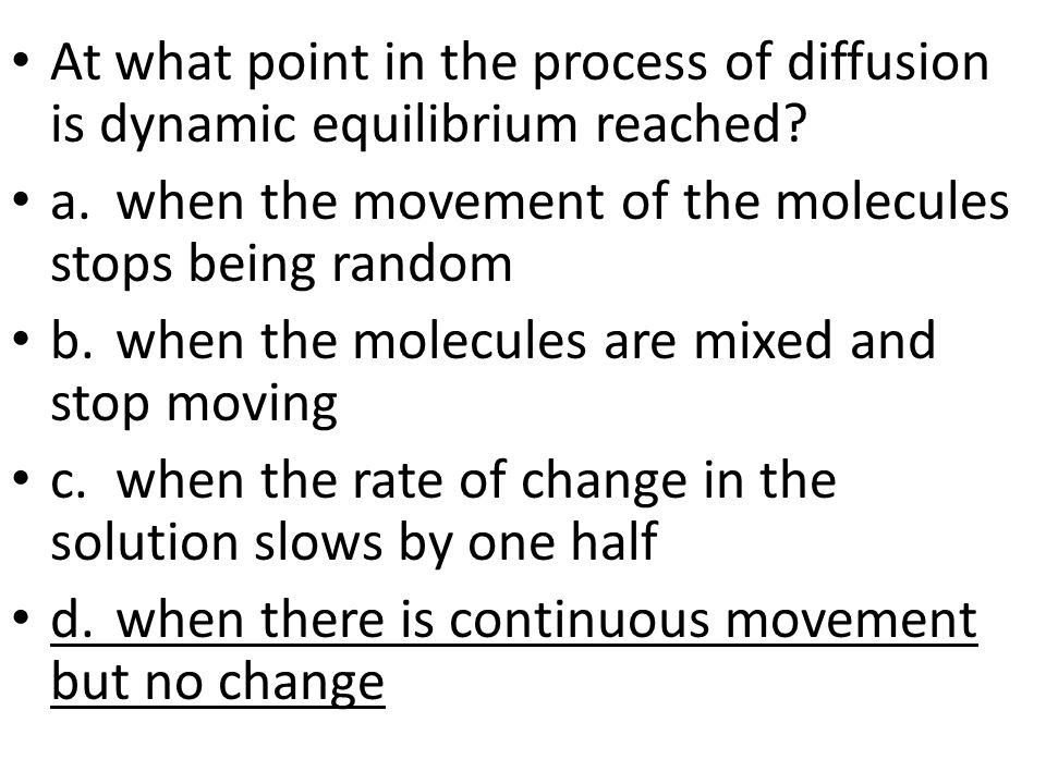 At what point in the process of diffusion is dynamic equilibrium reached.