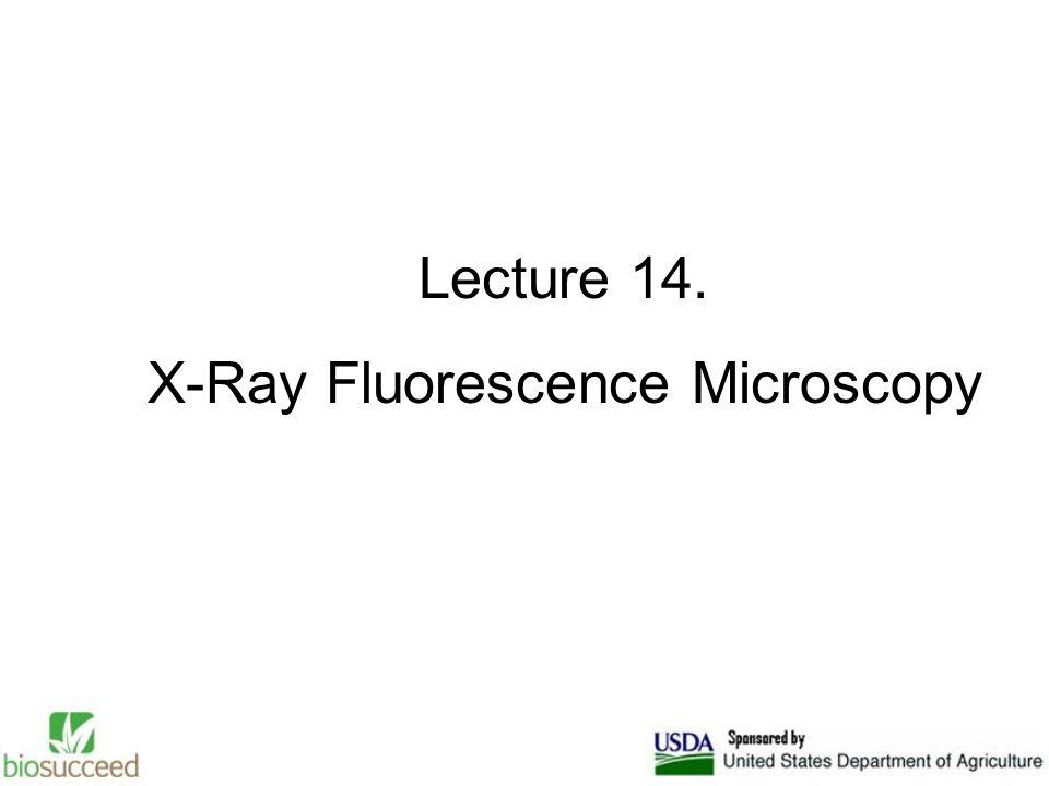 Lecture 14. X-Ray Fluorescence Microscopy